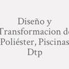 Diseño y Transformacion de Poliéster, Piscinas Dtp