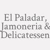 El Paladar, Jamoneria & Delicatessen