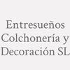 Entresueños Colchonería y Decoración SL
