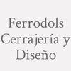 Ferrodols Cerrajería y Diseño