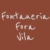 Fontaneria  Fora  Vila