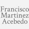 Francisco Martinez Acebedo