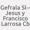Gefrala Sl-- Jesus Y Francisco Larrosa Cb