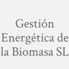 Gestión Energética de la Biomasa SL