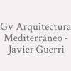 Gv Arquitectura Mediterráneo - Javier Guerri