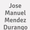 Jose Manuel Mendez Durango