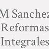 M Sanchez Reformas Integrales