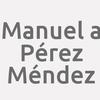 Manuel A. Pérez Méndez