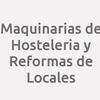 Maquinarias De Hostelería Y Reformas De Locales
