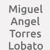 Miguel Angel Torres Lobato