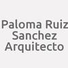 Paloma Ruiz Sanchez Arquitecto