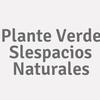 Plante Verde SLEspacios Naturales