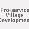 Pro-service Village Development