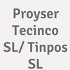 Proyser Tecinco S.l. /  Tinpos S.l.