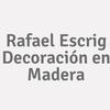 Rafael Escrig Decoración En Madera