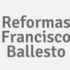Reformas Francisco Ballesto