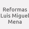 Reformas Luis Miguel Mena