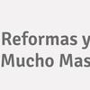 Reformas y Mucho Mas