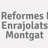Reformes I Enrajolats Montgat