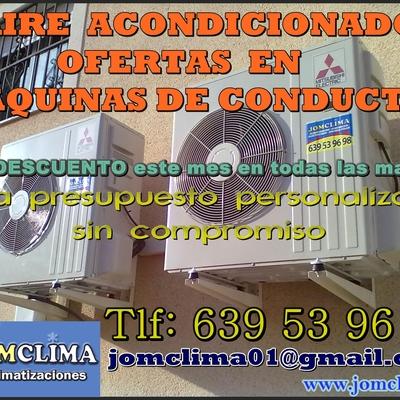 OFERTA AIRE ACONDICIONADO - MÁQUINAS DE CONDUCTOS