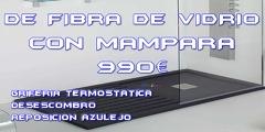 CAMBIA TU BAÑERA POR PLATO DUCHA DE FIBRA VIDRIO 990€