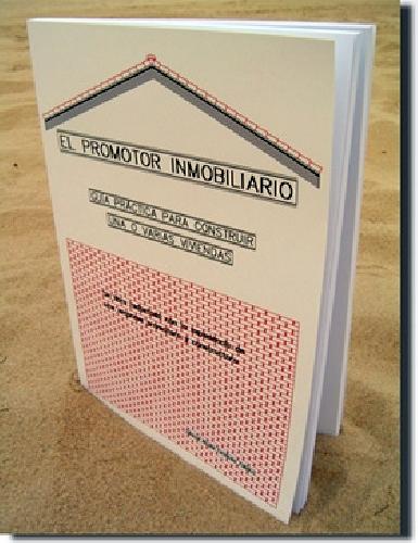 Libro: El promotor inmobiliario. Guía práctica para construir una o varias viviendas